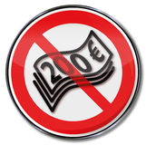 Prohibition sign for 200 euro notes. Prohibition sign for two hundred euro notes Royalty Free Stock Photography
