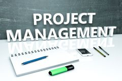 Project Management text concept. Project Management - text concept with chalkboard, notebook, pens and mobile phone. 3D render illustration Stock Images
