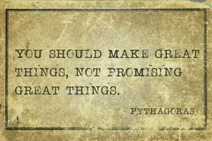 Promising Pyth. You should make great things - ancient Greek philosopher Pythagoras quote printed on grunge vintage cardboard Royalty Free Stock Image