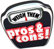 Pros Cons Weigh Benefits Risks Positives Vs Negatives Words on S. Pros and Cons words on a scale to illustrate, weigh and compare the benefits and risks of a Royalty Free Stock Photography