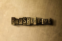 PROSPECTIVE - close-up of grungy vintage typeset word on metal backdrop Stock Photography