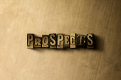 PROSPECTS - close-up of grungy vintage typeset word on metal backdrop Royalty Free Stock Photos