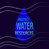 Protect water resources. Drop of water with word protect water resources Stock Image