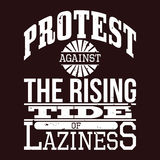 Protest Against The Rising Tide of Laziness T-shirt Typography, Stock Photo