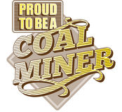 Proud to be a Coal Miner Stock Photo