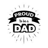Proud to be a dad vintage lettering invitation labels with rays. Proud to be a dad. Isolated Happy fathers day quote on the white background. Daddy royalty free illustration