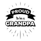 Proud to be a grandpa vintage lettering invitation labels with rays. Proud to be a grandpa. Isolated Happy fathers day quote on the white background. Daddy stock illustration