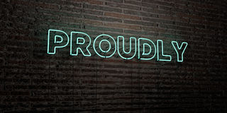 PROUDLY -Realistic Neon Sign on Brick Wall background - 3D rendered royalty free stock image. Can be used for online banner ads and direct mailers Royalty Free Stock Photo