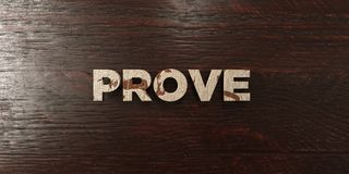 Prove - grungy wooden headline on Maple  - 3D rendered royalty free stock image Stock Photography