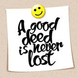 Proverb A good deed is never lost Royalty Free Stock Images