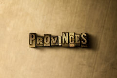 PROVINCES - close-up of grungy vintage typeset word on metal backdrop Royalty Free Stock Image