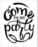 """Przychodzący mój partyjny †""""Rozochocony partyjny zaproszenie Ręki literowanie, odizolowywający na białym tle royalty ilustracja"""