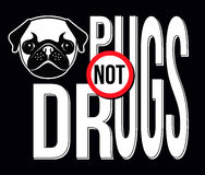 Pugs Not Drugs, T-shirt Typography Graphics Royalty Free Stock Images