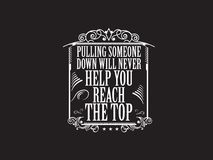 Pulling someone down will never help you reach the top. Logo stock illustration