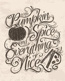 Pumpkin Spice Hand Lettering sign. Vector Hand Lettering Quote that says Pumpkin Spice and Everything Nice. Typographical poster design vector illustration