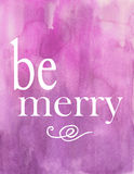 Purple Violet Watercolor Holiday Christmas Be Merry Poster Card. Purple or Violet Watercolor Be Merry Holiday or Christmas card or poster Royalty Free Stock Photos