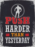 Push Harder Than Yesterday Stock Photos
