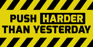 Push harder than yesterday sign Stock Photography