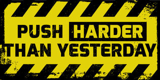 Push harder than yesterday sign Royalty Free Stock Image