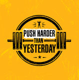 Push Harder Than Yesterday. Sport Inspiring Workout and Fitness Gym Motivation Quote Illustration. Royalty Free Stock Images