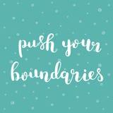 Push your boundaries. Brush lettering. Royalty Free Stock Photos