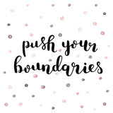 Push your boundaries. Brush lettering. Stock Images