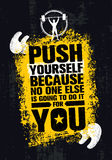 Push Yourself Because No One Else Is Going To Do It For You Creative Grunge Motivation Quote. Typography Vector Concept.  stock illustration