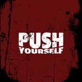 Push yourself. Quote typographical background. About sport with vintage grunge texture. Template for card poster banner and print for t-shirt Stock Photo