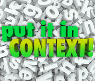 Put It In Context Words 3D Letters Message Understanding Clarity. Put It In Context words in 3d letters to illustrate the need to clarify a message and bring Royalty Free Stock Images