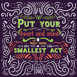 Put your heart, mind and soul into even your smallest acts inspirational quote. Motivation card. Vintage poster Royalty Free Stock Photography