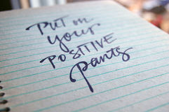 Put on Your Positive Pants calligraphic background Royalty Free Stock Images
