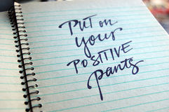 Put on Your Positive Pants calligraphic background Stock Photos