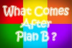 Qué viene después de concepto del plan B imagen de archivo