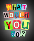 ¿Qué usted haría? Imagenes de archivo