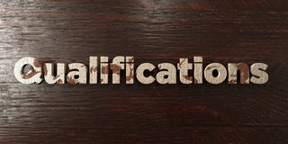 Qualifications - grungy wooden headline on Maple  - 3D rendered royalty free stock image Stock Photography