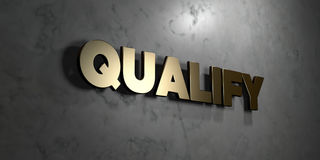 Qualify - Gold sign mounted on glossy marble wall  - 3D rendered royalty free stock illustration. This image can be used for an online website banner ad or a Stock Photography