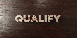 Qualify - grungy wooden headline on Maple  - 3D rendered royalty free stock image. This image can be used for an online website banner ad or a print postcard Stock Image