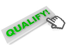 Qualify. Hand icon clicking a qualify option on white background, concept of online qualification and tests or certification Stock Image