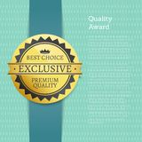 Quality Award Best Choice Exclusive Premium Label. Decorated by crown, gold round seal with black triangles vector illustration on blue poster royalty free illustration