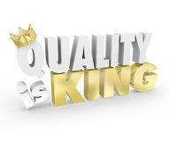 Quality is King Words Top Value Priority Best Product. Quality is King with gold crown to illustrate the best value product is most important and highest Stock Image