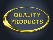 Quality Products Sign Shows Satisfaction Goods And Purchase Stock Photo