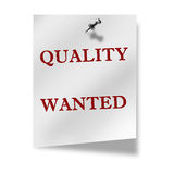 Quality wanted Stock Photography