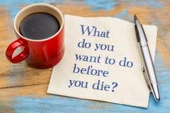 Que voulez-vous faire avant que vous mourir ? photo libre de droits