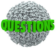 Questions Word Question Mark Ball Asking for Answers. The word Questions on a ball or sphere of question marks to ask for answers, help, support or assistance Royalty Free Stock Image