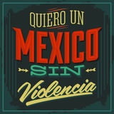 Quiero un Mexico sin violencia - I want a mexico without violence spanish Stock Photos