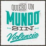 Quiero un Mundo sin violencia - I want a world without violence Royalty Free Stock Photos