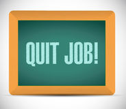 Quit job chalkboard sign concept Royalty Free Stock Image