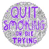 Quit smoking or die trying stock illustration