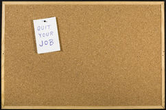 Quit your job message. On office cork board. Employment concept Royalty Free Stock Image