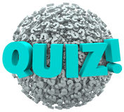 Quiz Question Marks Evaluate Test Knowledge. Quiz word on a ball or sphere of question marks to illustrate the testing or evaluation of your knowledge or skills Stock Photos